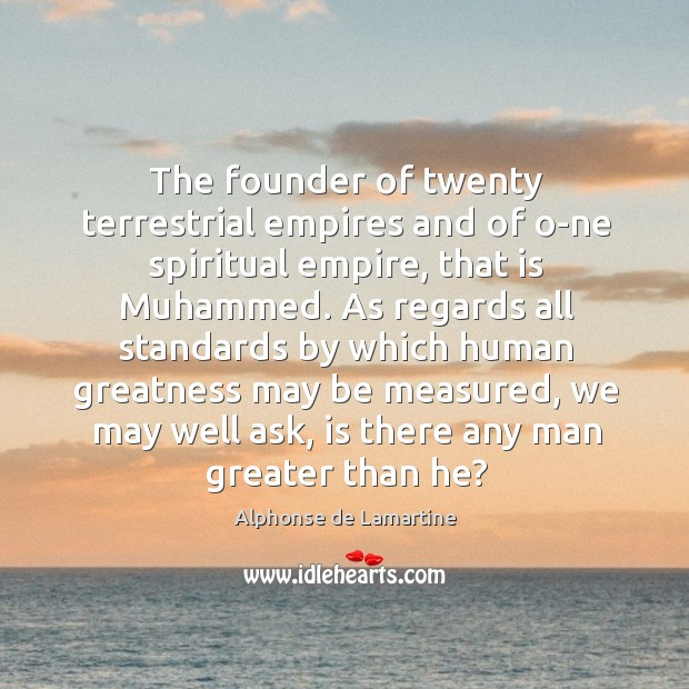The founder of twenty terrestrial empires and of one spiritual empire, Image