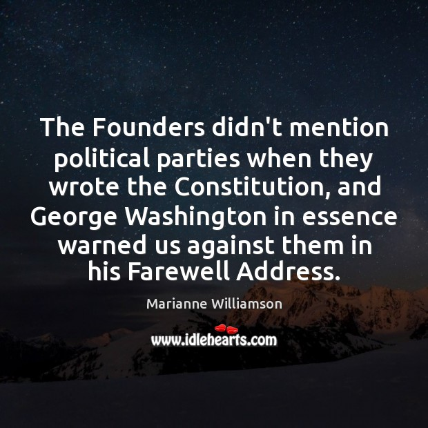 The Founders didn't mention political parties when they wrote the Constitution, and Image