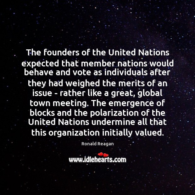 The founders of the United Nations expected that member nations would behave Image