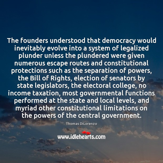 The founders understood that democracy would inevitably evolve into a system of Income Quotes Image
