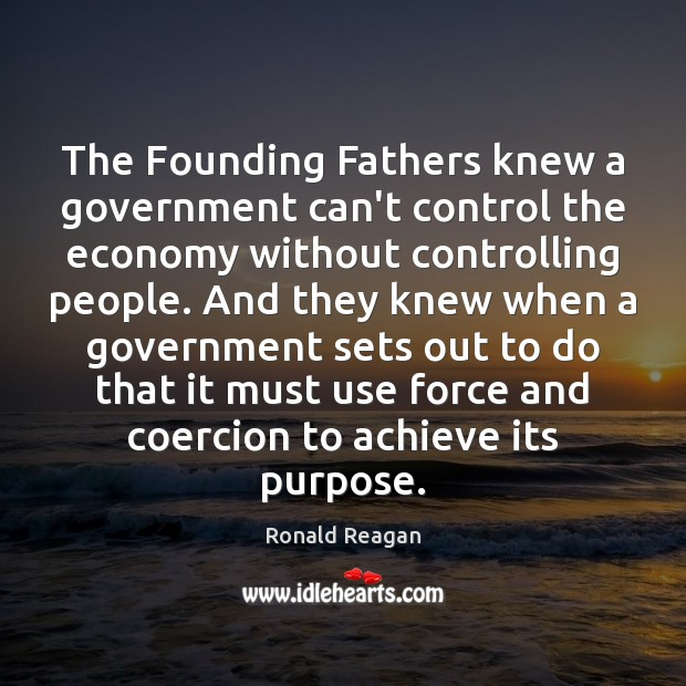 Image, The Founding Fathers knew a government can't control the economy without controlling