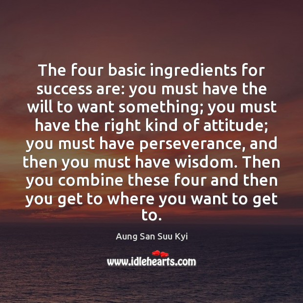 The four basic ingredients for success are: you must have the will Image