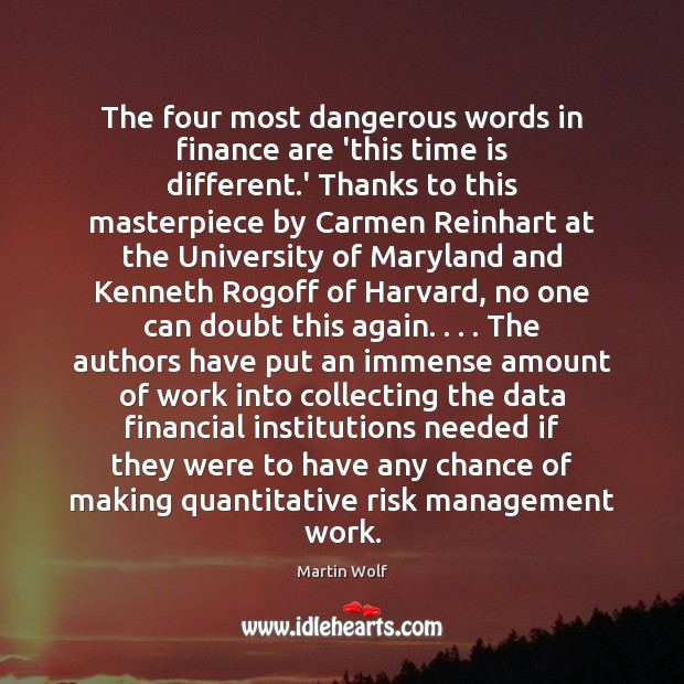 The four most dangerous words in finance are 'this time is different. Image
