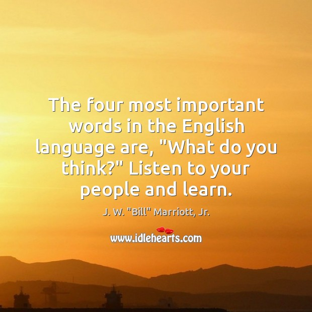 """Image, The four most important words in the English language are, """"What do"""