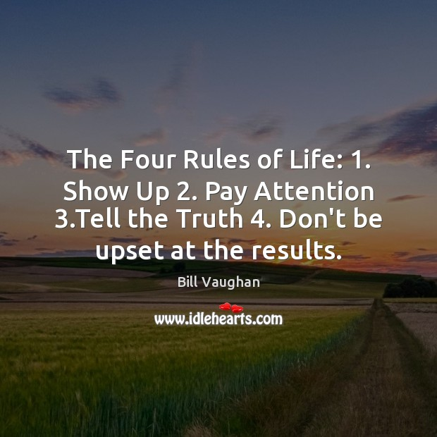 Image, The Four Rules of Life: 1. Show Up 2. Pay Attention 3.Tell the Truth 4.