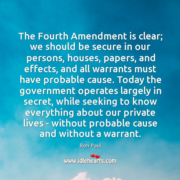 Image about The Fourth Amendment is clear; we should be secure in our persons,