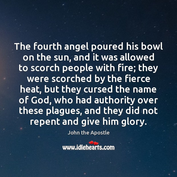 The fourth angel poured his bowl on the sun, and it was Image