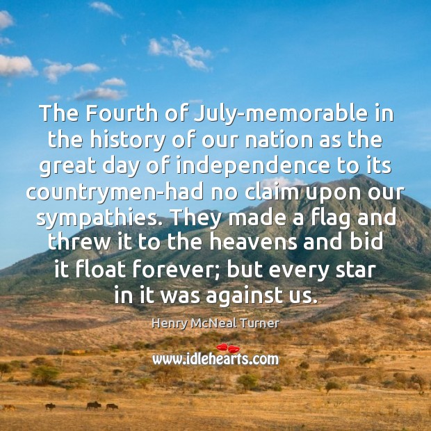 The Fourth of July-memorable in the history of our nation as the Good Day Quotes Image