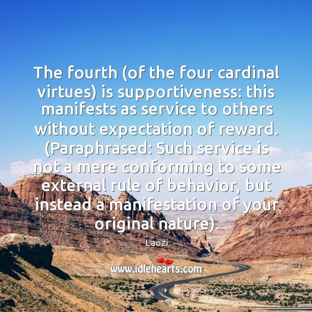 Image, The fourth (of the four cardinal virtues) is supportiveness: this manifests as