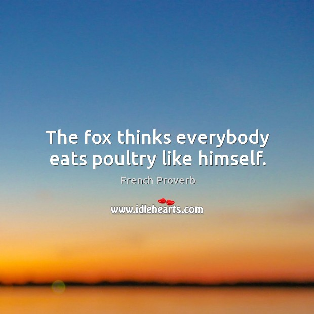 Image, The fox thinks everybody eats poultry like himself.