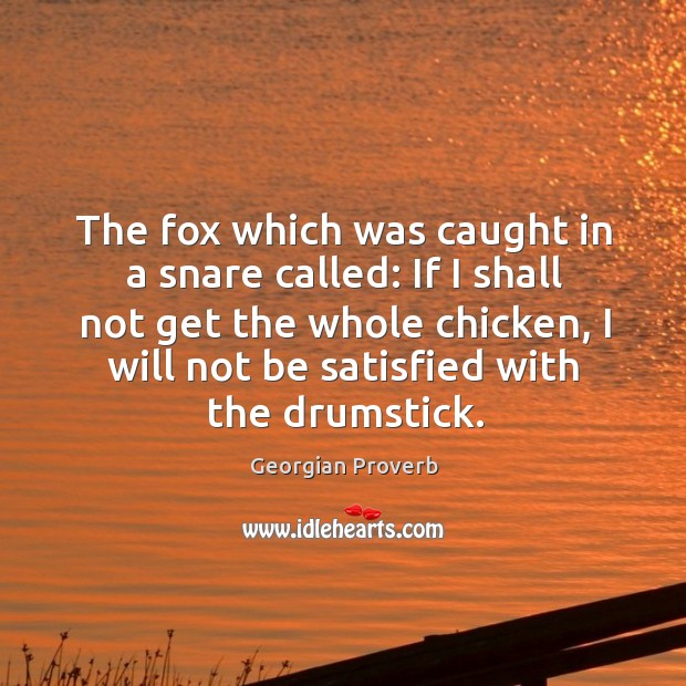 The fox which was caught in a snare Georgian Proverbs Image