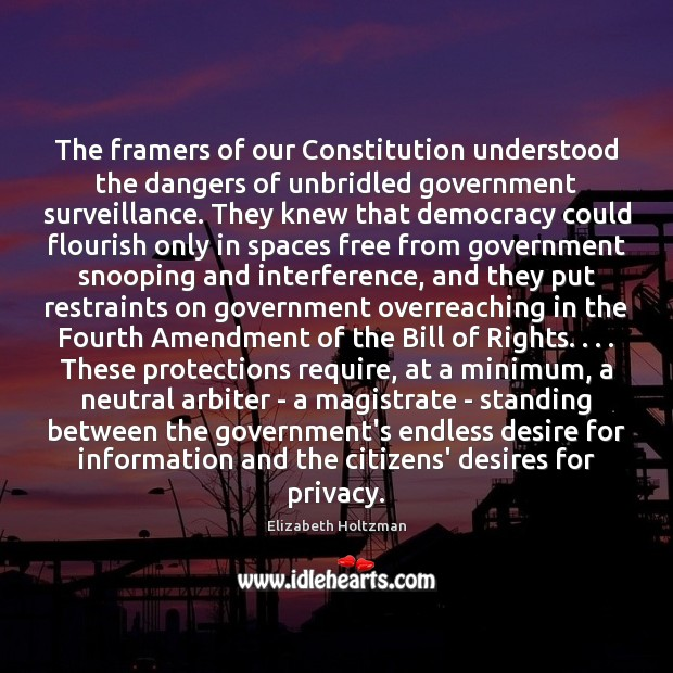 Image, The framers of our Constitution understood the dangers of unbridled government surveillance.
