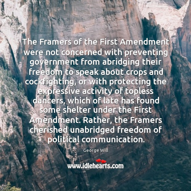 Image, The Framers of the First Amendment were not concerned with preventing government