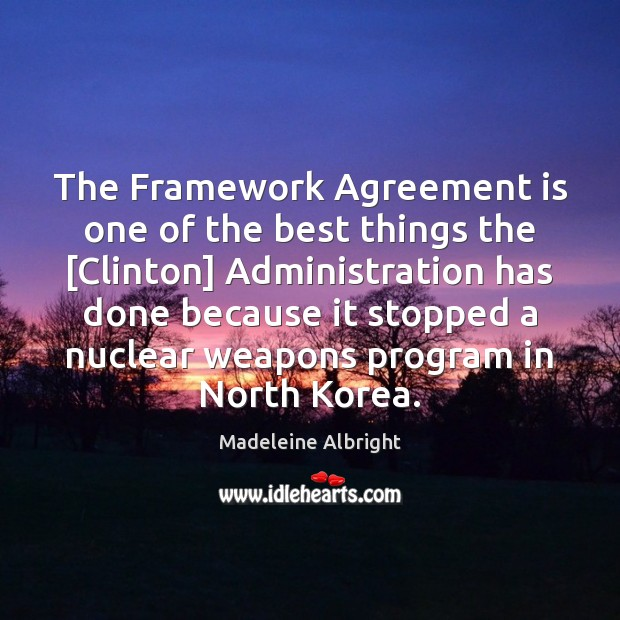 The Framework Agreement is one of the best things the [Clinton] Administration Image