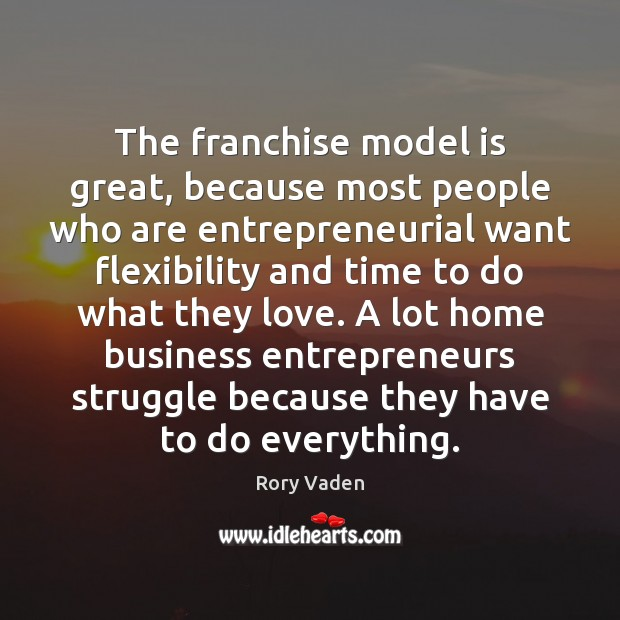 Image, The franchise model is great, because most people who are entrepreneurial want