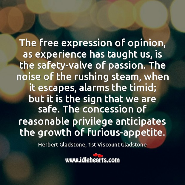 The free expression of opinion, as experience has taught us, is the Image