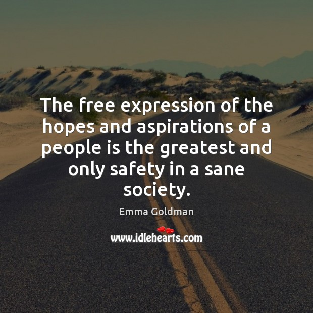The free expression of the hopes and aspirations of a people is Image