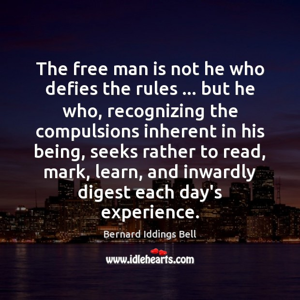 Image, The free man is not he who defies the rules … but he
