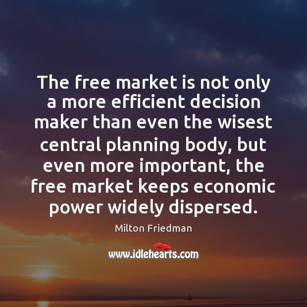 Image, The free market is not only a more efficient decision maker than
