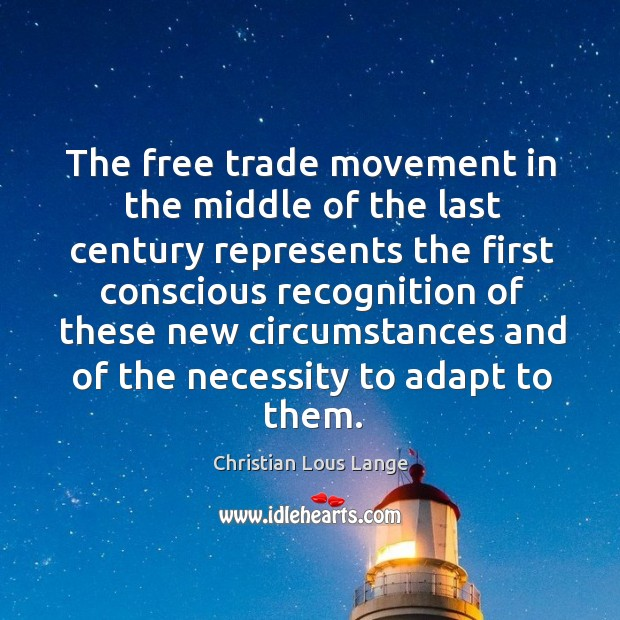 The free trade movement in the middle of the last century represents the first conscious Image