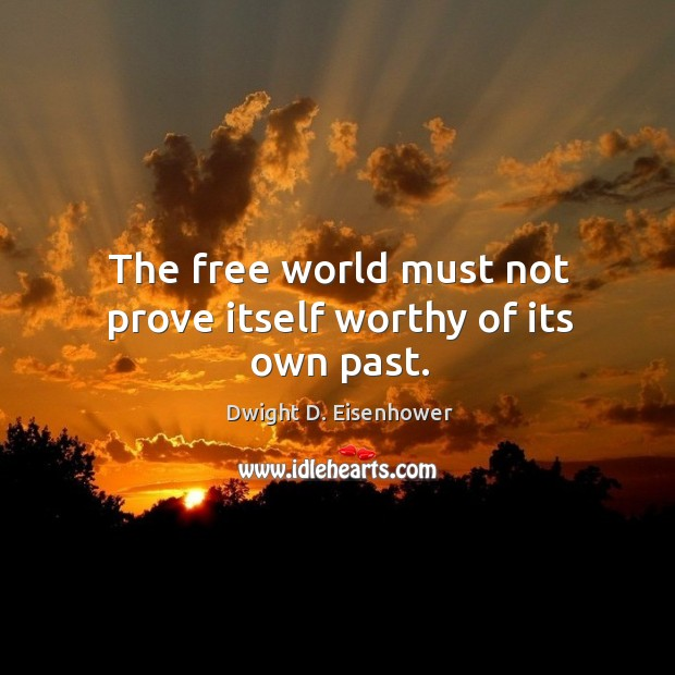 Image, The free world must not prove itself worthy of its own past.
