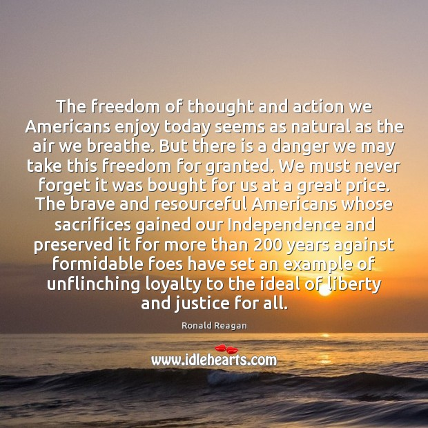 Image about The freedom of thought and action we Americans enjoy today seems as