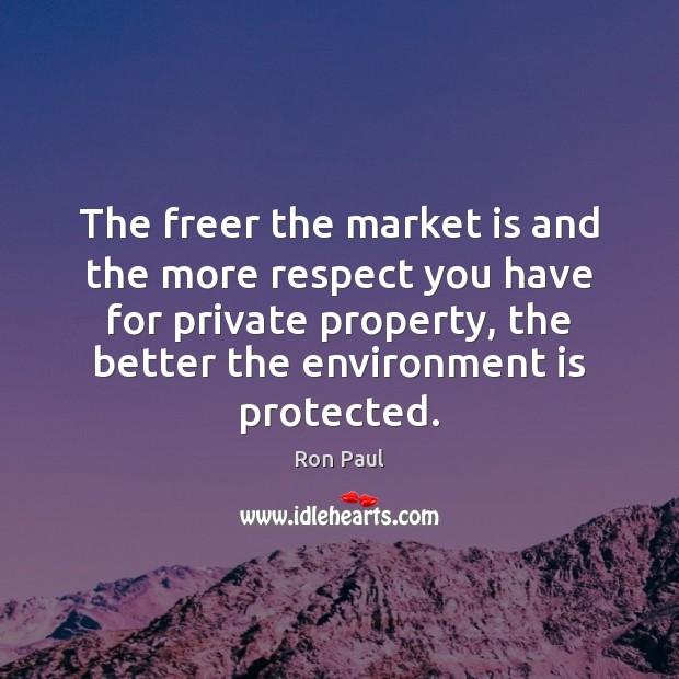 Image, The freer the market is and the more respect you have for
