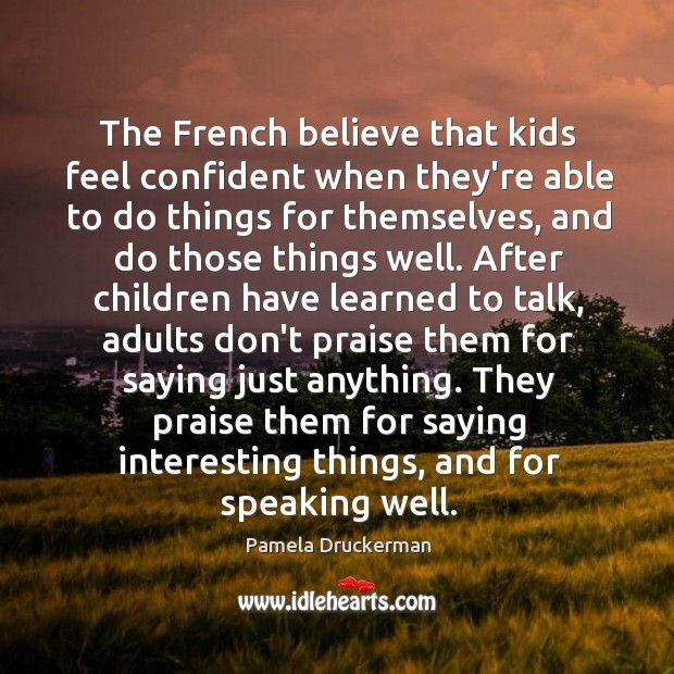 Image, The French believe that kids feel confident when they're able to do