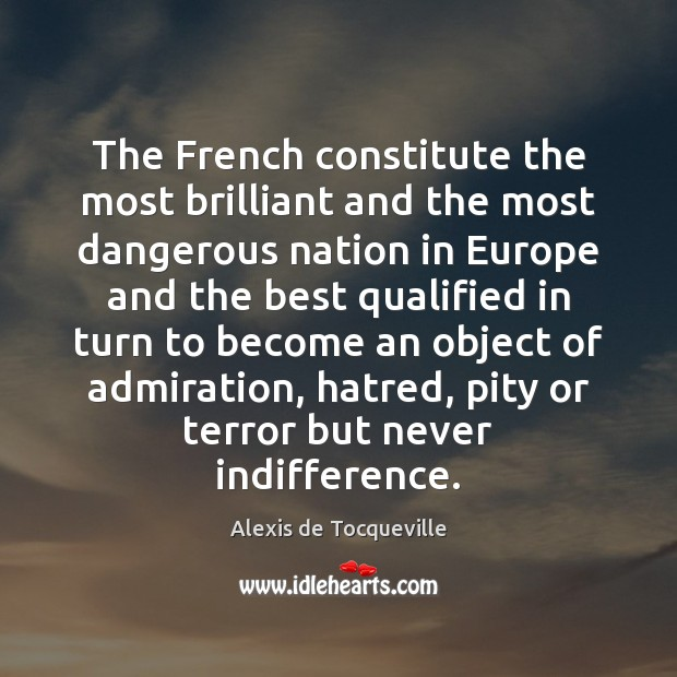 Image, The French constitute the most brilliant and the most dangerous nation in