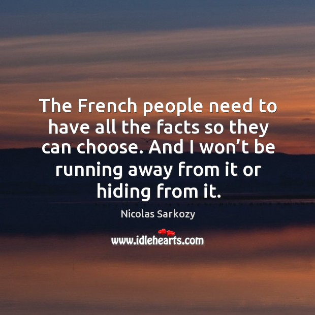 The french people need to have all the facts so they can choose. Image