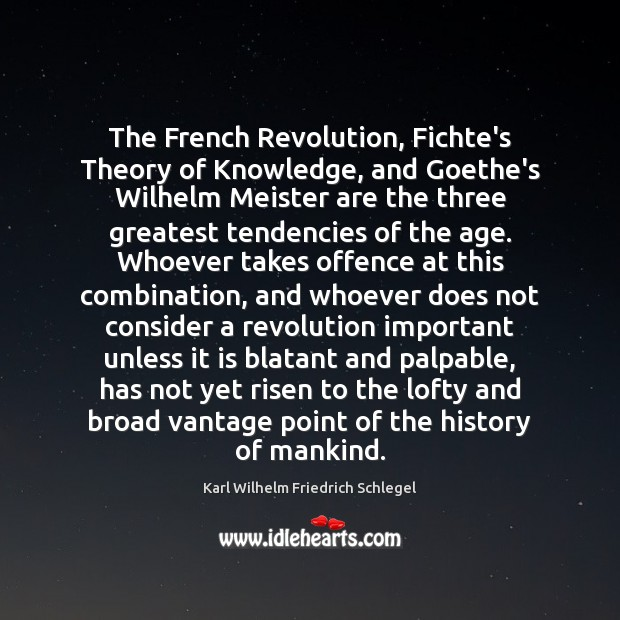 Image, The French Revolution, Fichte's Theory of Knowledge, and Goethe's Wilhelm Meister are