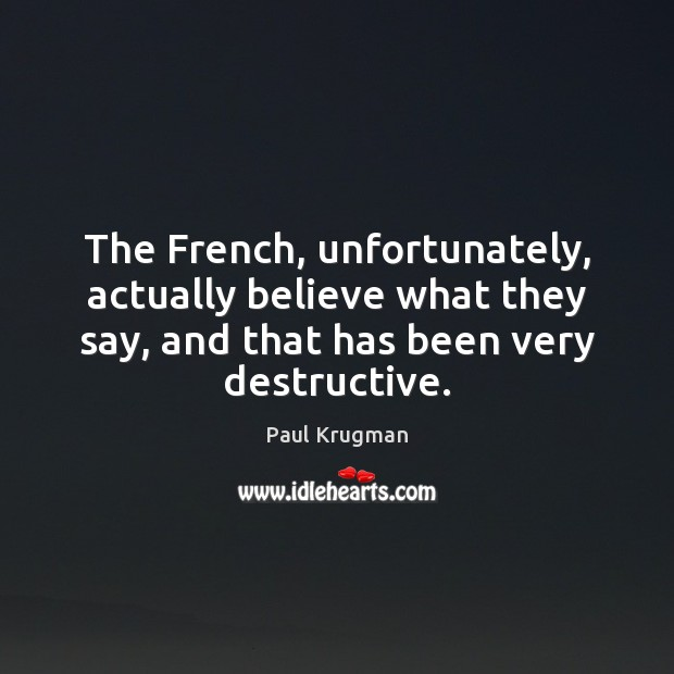 Image, The French, unfortunately, actually believe what they say, and that has been