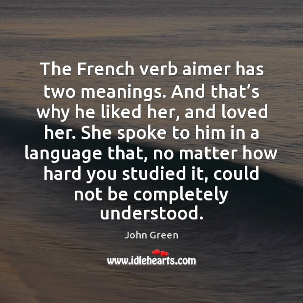 The French verb aimer has two meanings. And that's why he Image