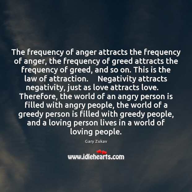Image, The frequency of anger attracts the frequency of anger, the frequency of