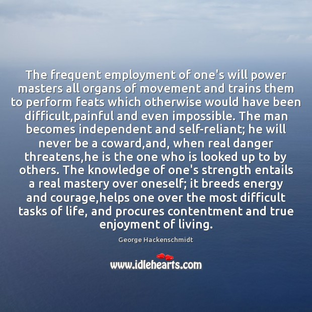 The frequent employment of one's will power masters all organs of movement Will Power Quotes Image