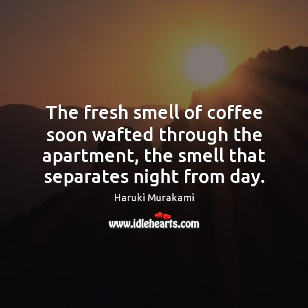 Image, The fresh smell of coffee soon wafted through the apartment, the smell