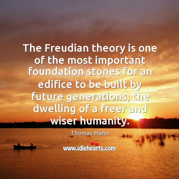 The freudian theory is one of the most important foundation stones Image