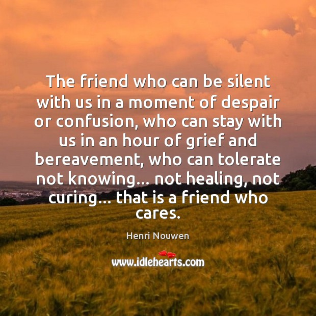 Image, The friend who can be silent with us in a moment of
