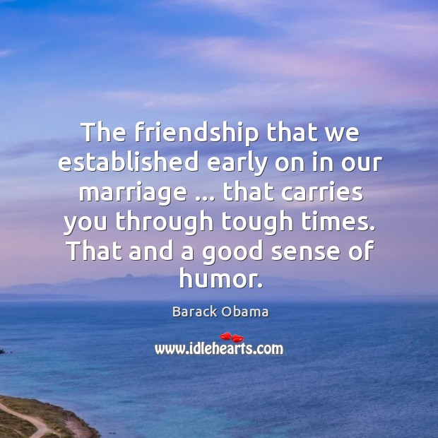 Image, The friendship that we established early on in our marriage … that carries