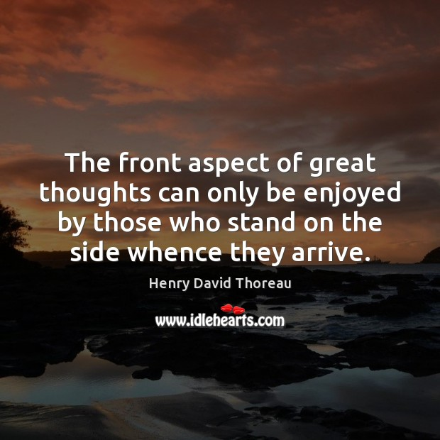 The front aspect of great thoughts can only be enjoyed by those Image