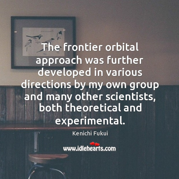 The frontier orbital approach was further developed in various directions by my own Image