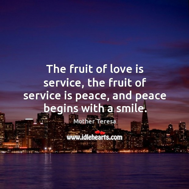 Image, The fruit of love is service, the fruit of service is peace,