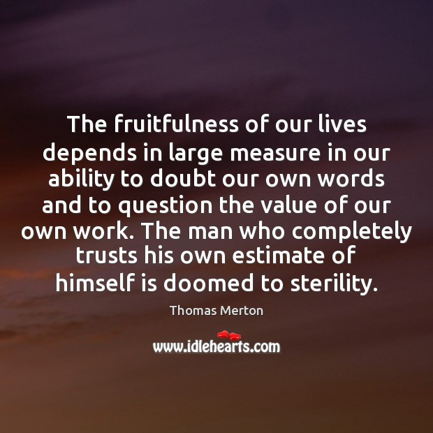 The fruitfulness of our lives depends in large measure in our ability Image