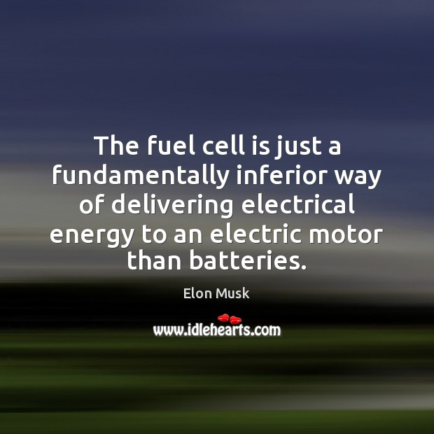 The fuel cell is just a fundamentally inferior way of delivering electrical Image