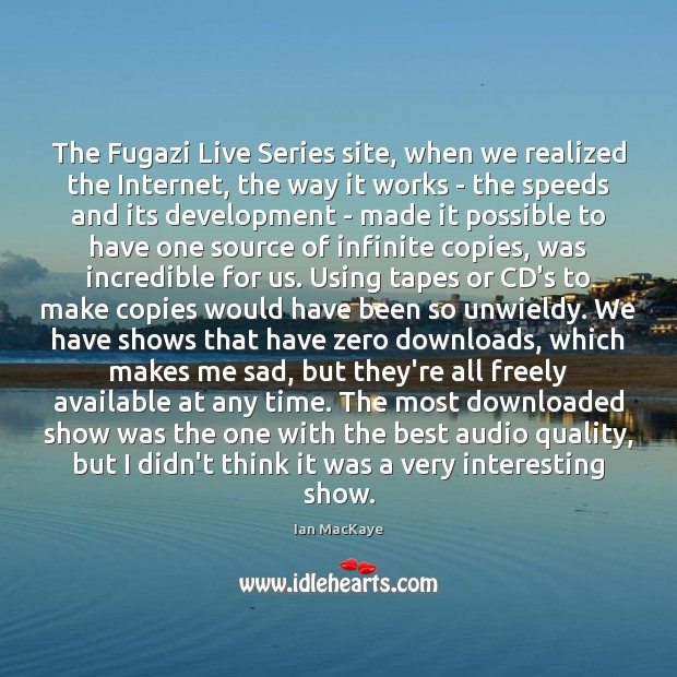 Image, The Fugazi Live Series site, when we realized the Internet, the way