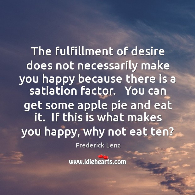 Image, The fulfillment of desire does not necessarily make you happy because there