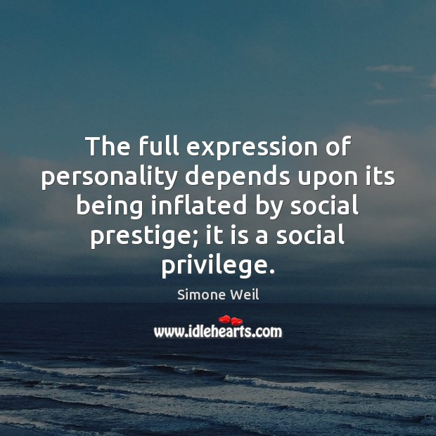 The full expression of personality depends upon its being inflated by social Image