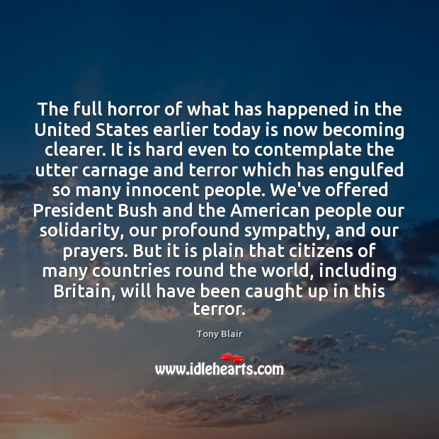 The full horror of what has happened in the United States earlier Tony Blair Picture Quote