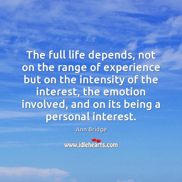 Image, The full life depends, not on the range of experience but on