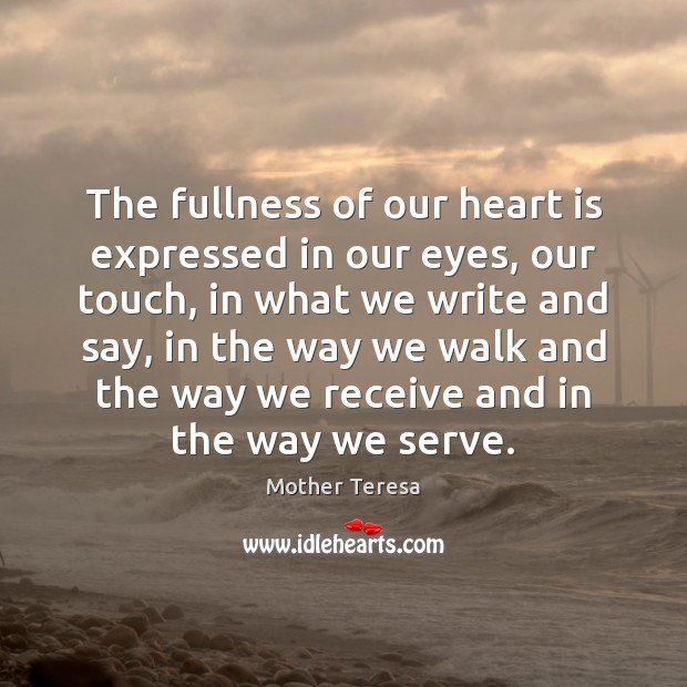 Image, The fullness of our heart is expressed in our eyes, our touch,